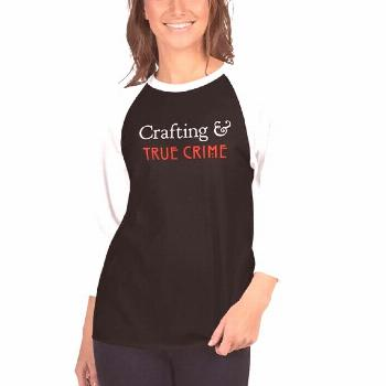 Crafting and True Crime from Frenchtoastygood Crafting and True Crime Shirt Long Sleeve Tshirt Basi