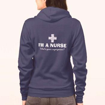 I'm a nurse what's your superpower hoodie