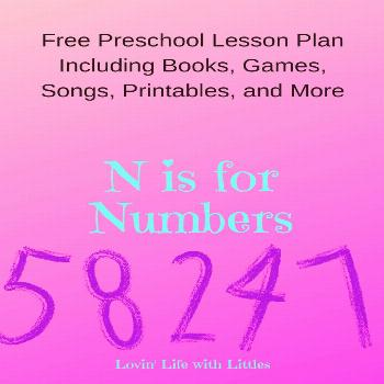 Letter N Preschool Activities (And Free Preschool Lesson Plan: N is for Numbers!) - Lovin' Life wit