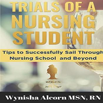 TRIALS OF A NURSING STUDENT Tips to Successfully Sail