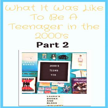 What It Was Like to be a Teenager in the 2000's Part 2 Part 2 of my look back at what American teen